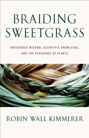 Braiding Sweetgrass: Indigenous Wisdom, Scientific Knowledge, and the Teachings of Plants, Botanical Books by Indigenous Authors, International Day of the Worlds Indigenous Peoples, National Book Lovers Day