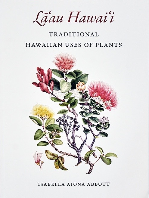 La'au Hawaii: Traditional Uses of Plants, Botanical Books by Indigenous Authors, International Day of the Worlds Indigenous Peoples, National Book Lovers Day