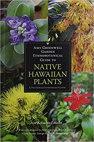 Amy Greenwell Garden Ethnobotanical Guide to Native Hawaiian Plants, Botanical Books by Indigenous Authors, International Day of the Worlds Indigenous Peoples, National Book Lovers Day